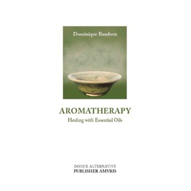 Kirja aromaterapia-Aromatherapy-Healing with Essential Oils